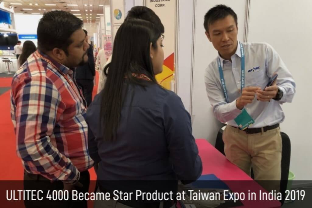 Ultitec 4000 became star product at Taiwan expo in India 2019